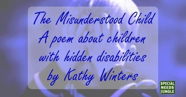 The Misunderstood Child A poem about children with hidden disabilities
