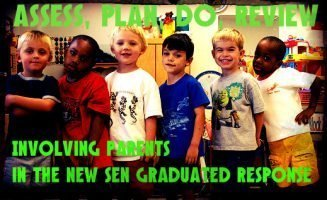 Assess, Plan, Do, Review: involving parents in the new SEN Graduated Response