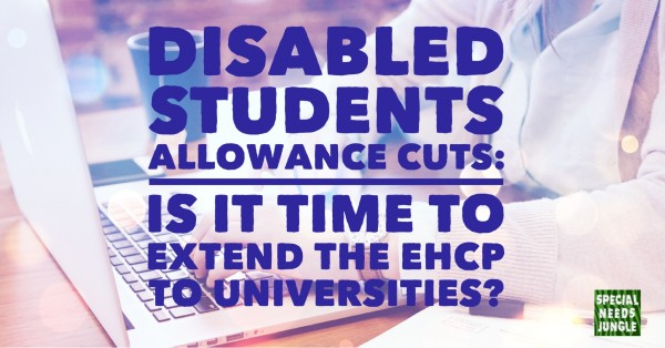 Disabled Students Allowance: Is it time to extend the EHCP to universities?