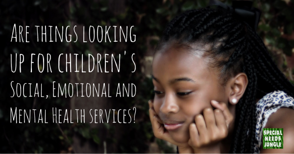 Are things looking up for children's Social, Emotional and Mental Health services?