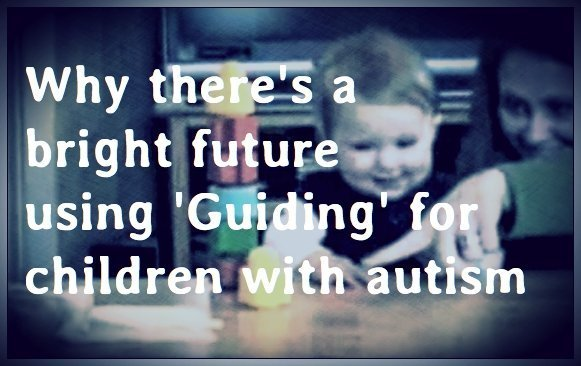 Why there's a  bright future  'Guiding' children with autism