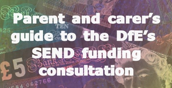 Parent and carer's guide to the DfE's SEND funding consultation