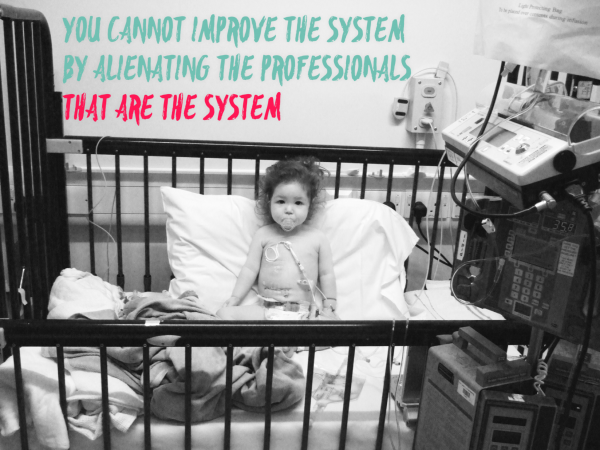 You cannot improve the system by alienating the professional that are the system