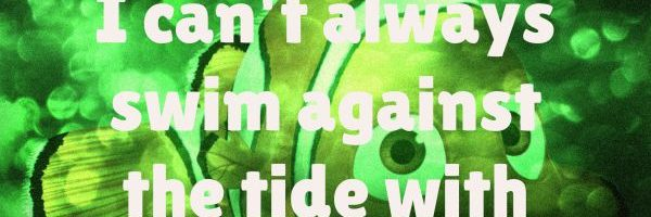 So what? I can't always swim against the tide with my ASD son