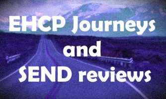 EHCP Journeys and SEND reviews