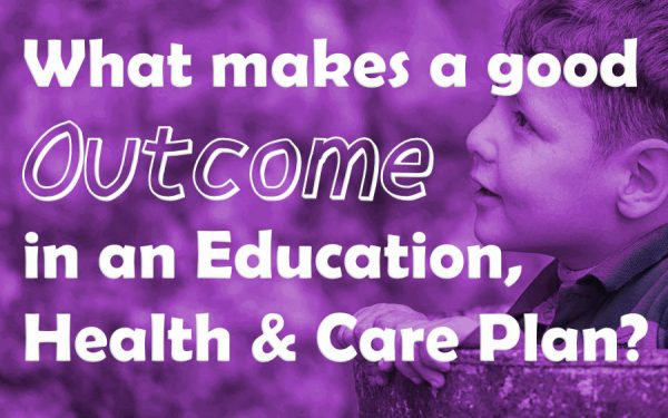 What makes a good outcome on an Education, Health and Care Plan?