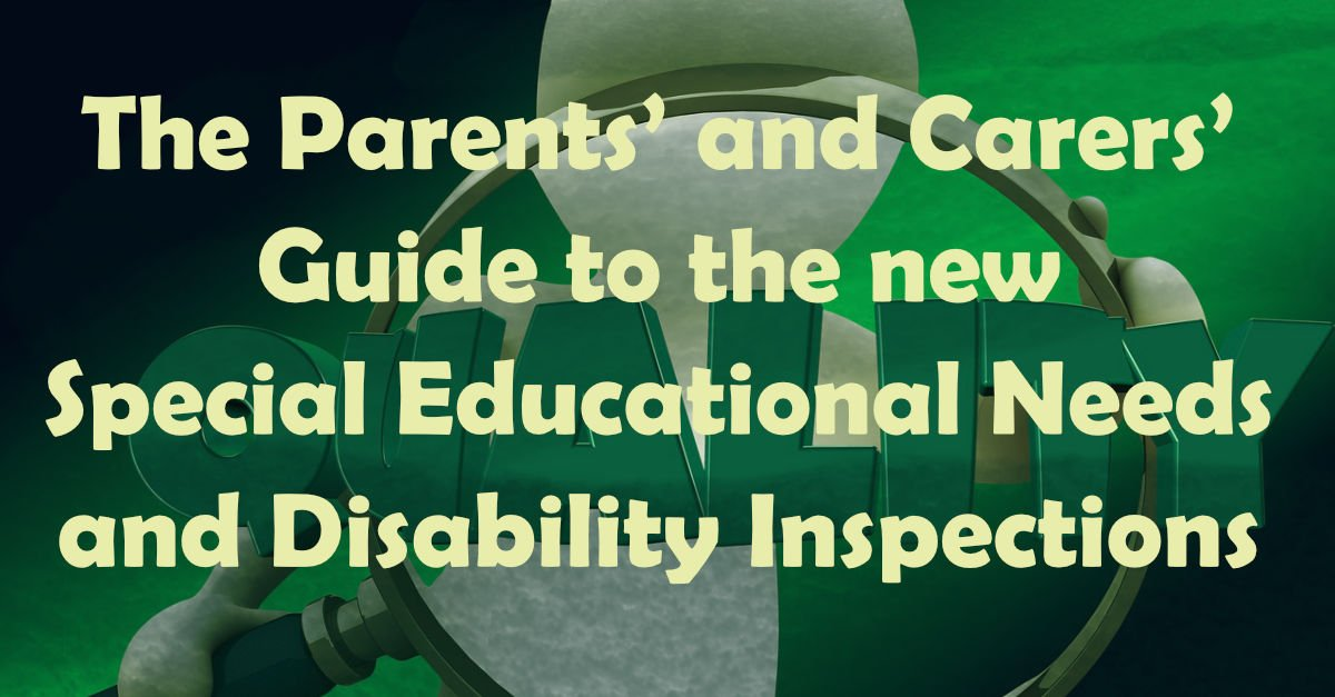 Parents' and Carers'  Guide to the new  Special Educational Needs & Disability Inspections