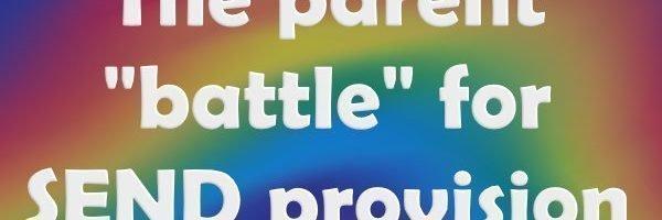 """The parent """"battle"""" for SEND Provision"""