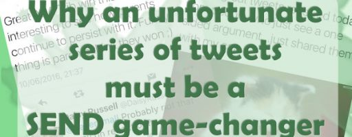 Why an unfortunate series of tweets must be a SEND game-changer