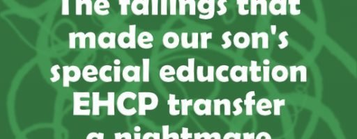 The failings that made our son's special education EHCP transfer a nightmare