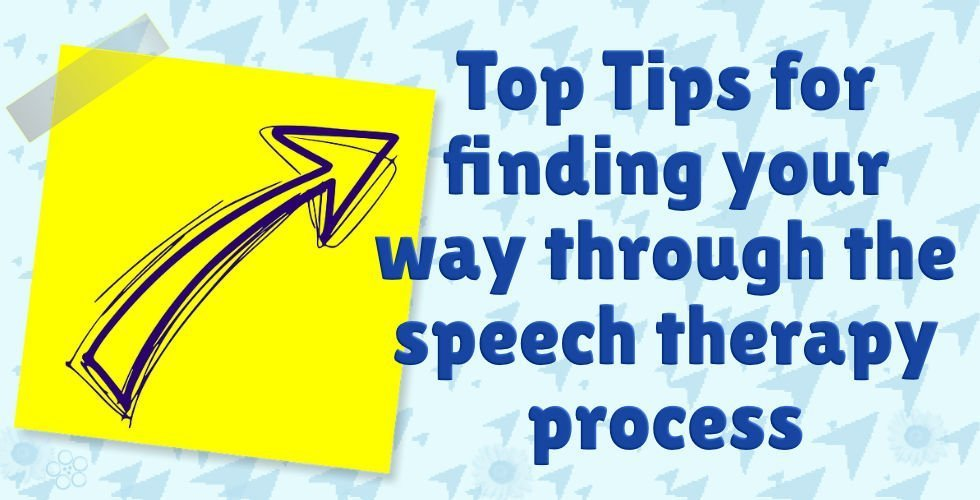 Top Tips for finding your way through the speech therapy process