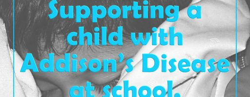 Supporting a child with Addison's Disease at school