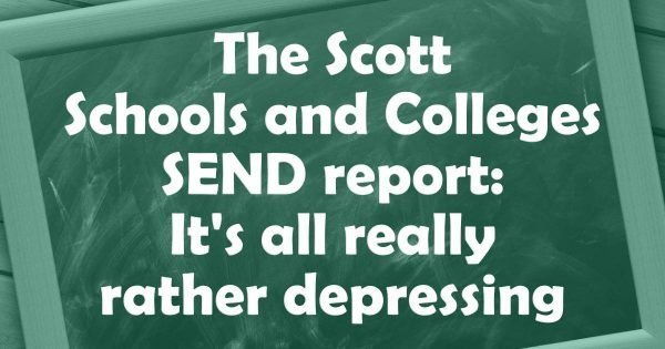 The Scott Schools and Colleges SEND review: It's really rather depressing