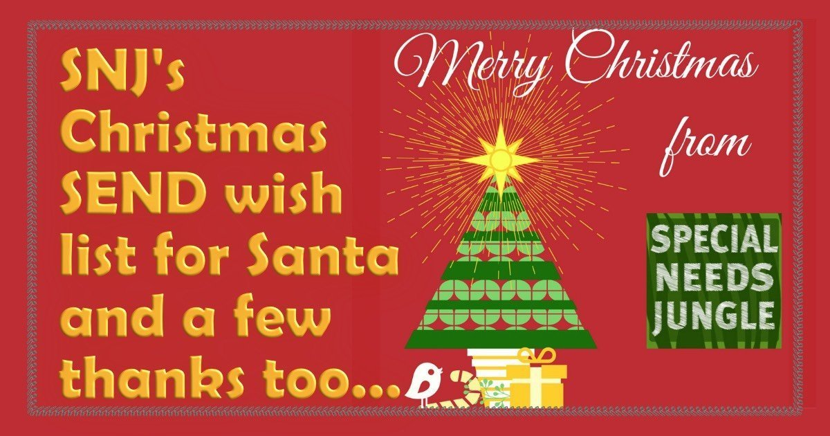 SNJ's Christmas SEND wish-list for Santa and a few thanks too…