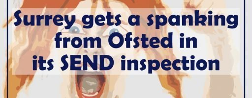 Surrey gets a spanking from Ofsted in its SEND inspection