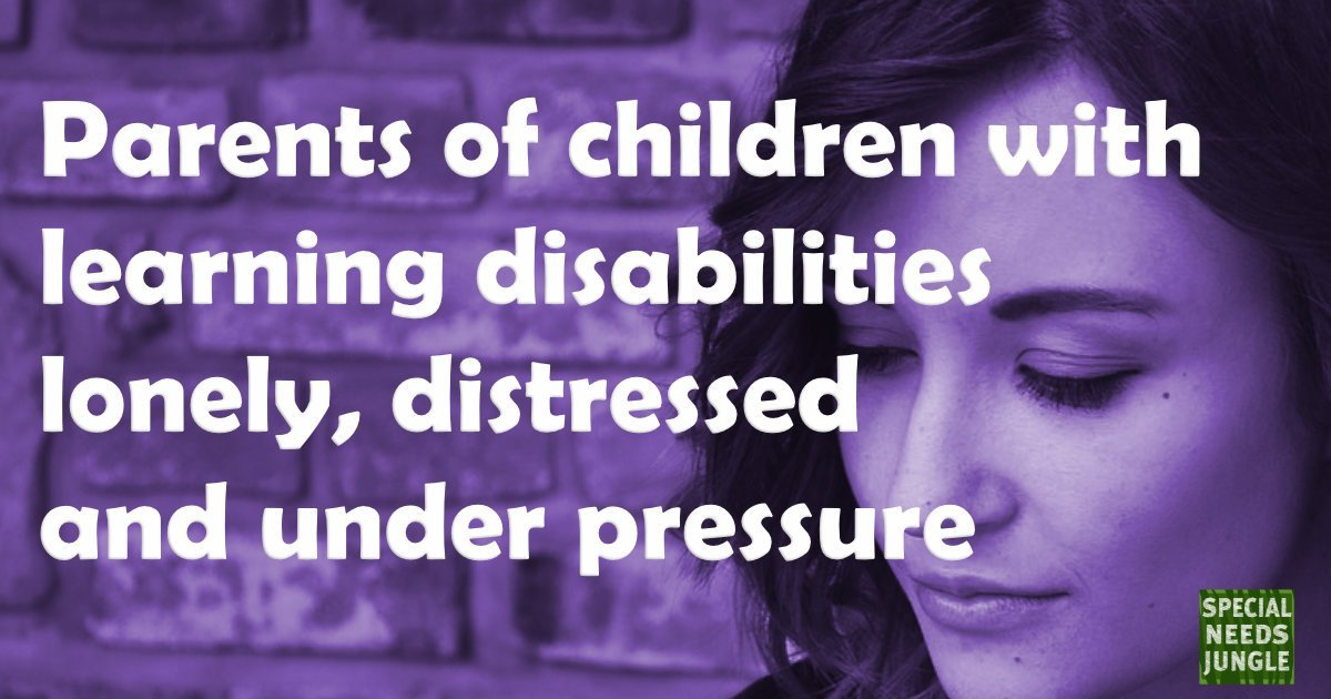 Parents of children with learning disabilities lonely, distressed and under pressure