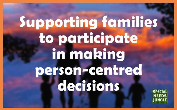 Supporting families person-centred decisions