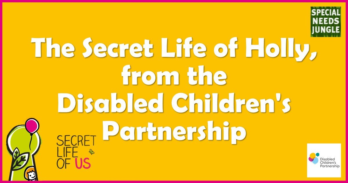 title: Secret Life Holly Disabled Children's Partnership