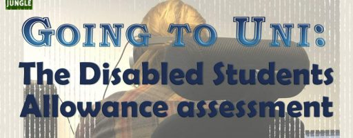 Going to Uni: The Disabled Students Allowance assessment