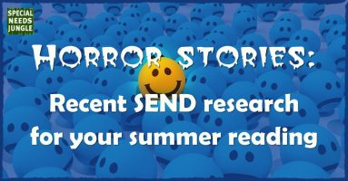 Horror stories: Recent SEND research for your summer reading