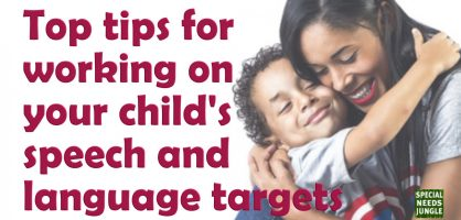 Top tips for working on your child's speech and language targets