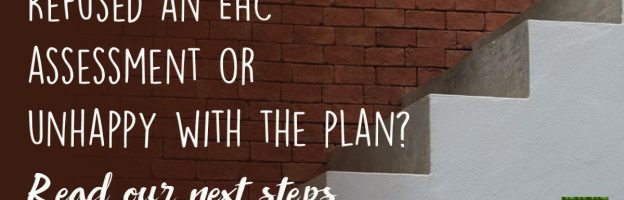 Refused an EHC assessment or unhappy with the plan? Read our next steps
