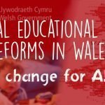 composite image of a child, the welsh government logo and a map of wales with the words: Special educational needs reforms in Wales: All change for ALN