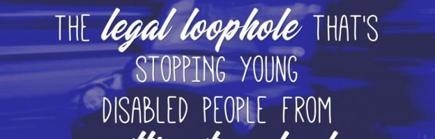 The legal loophole that's stopping young disabled people from getting to school
