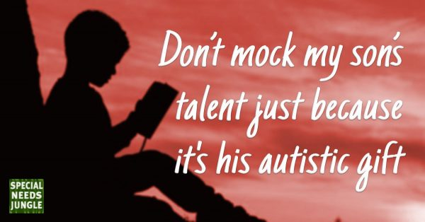 Don't mock my son's talent just because it's a gift of his autism