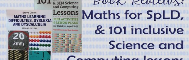 Reviews: Maths for SpLD, + 101 inclusive Science and Computing lessons GIVEAWAY!