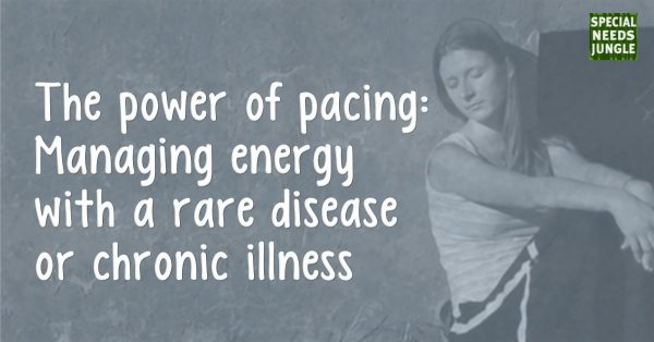 The power of pacing- Managing energy with rare disease-chronic illness