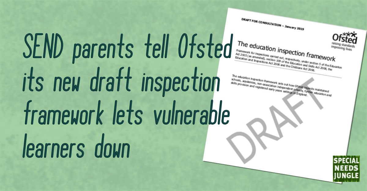 SEND parents say Ofsted's draft inspection framework lets vulnerable learners down