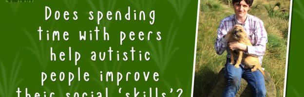 Does spending time with peers help autistic people to improve their social 'skills'?