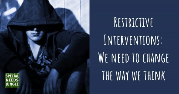 Boy sat with hood over most of his face and words: Restrictive Interventions: We need to change the way we think