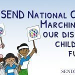 SEND National Crisis- illustration of Families marching with banners and words- SEND Crisis- Marching for disabled children's future1