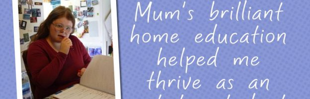 Mum's brilliant home education helped me thrive as an autistic student