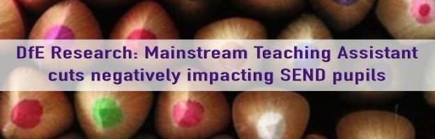 DfE Research: Mainstream Teaching Assistant cuts negatively impacting SEND pupils