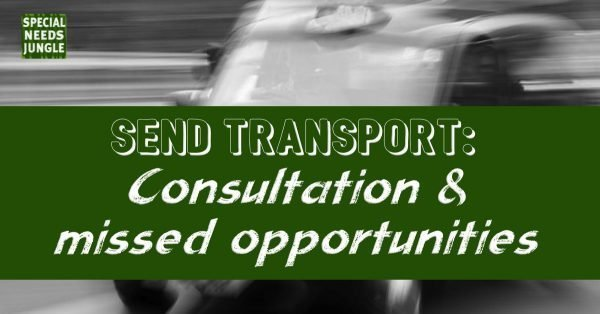 SEND Transport: Consultation and Missed opportunities