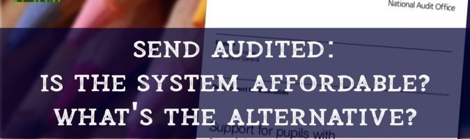 SEND audited: Is the system affordable? What's the alternative?