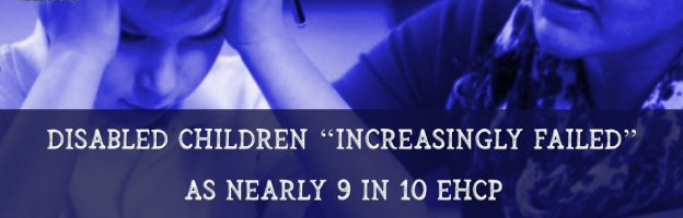 "Disabled children ""increasingly failed"" as nearly 9 in 10 EHCP Ombudsman complaints upheld"