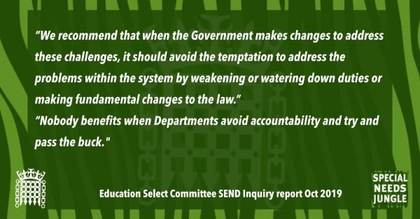 """We recommend that when the Government makes changes to address these challenges, it should avoid the temptation to address the problems within the system by weakening or watering down duties or making fundamental changes to the law."" [Para 18] ""Nobody benefits when Departments avoid accountability and try and pass the buck. The Department for Education, together with the Department for Health and Social Care, should develop mutually beneficial options for cost- and burden-sharing with the health and social care sector."" [Para 25]"