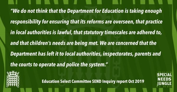 """We do not think that the Department for Education is taking enough responsibility for ensuring that its reforms are overseen, that practice in local authorities is lawful, that statutory timescales are adhered to, and that children's needs are being met. We are concerned that the Department has left it to local authorities, inspectorates, parents and the courts to operate and police the system."""