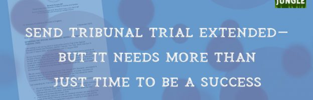 SEND Tribunal trial extended – but it needs more than just time to be a success