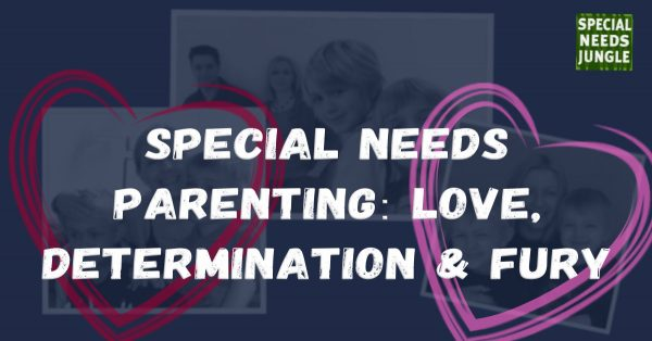Special needs parenting: Love, determination and fury