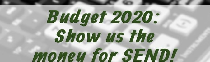 Budget 2020: Show us the money for SEND!