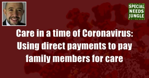 Care in a time of Coronavirus: Social care legal expert, barrister, Steve Broach on using direct payments to pay family members for care