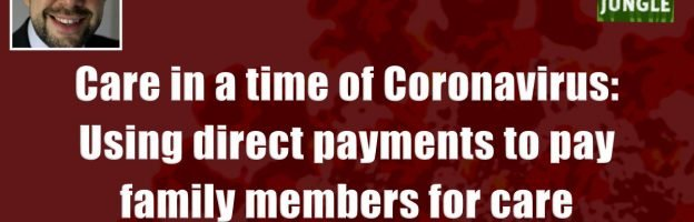 Care in a time of Coronavirus: Using direct payments to pay family members for care