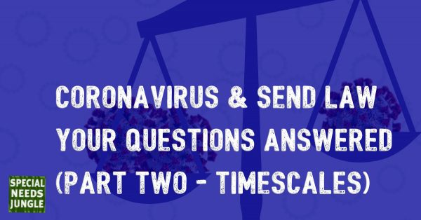 Coronavirus & SEND LAW- part two - timescales