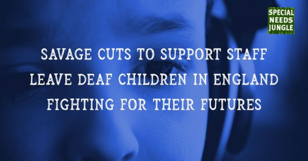 Savage cuts to support staff leave deaf children in England fighting for their futures