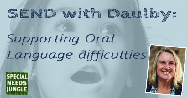 SEND with Daulby: Supporting Oral Language difficulties
